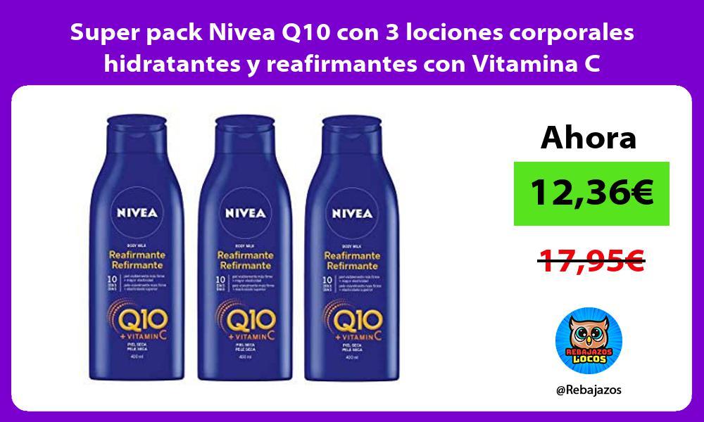 Super pack Nivea Q10 con 3 lociones corporales hidratantes y reafirmantes con Vitamina C