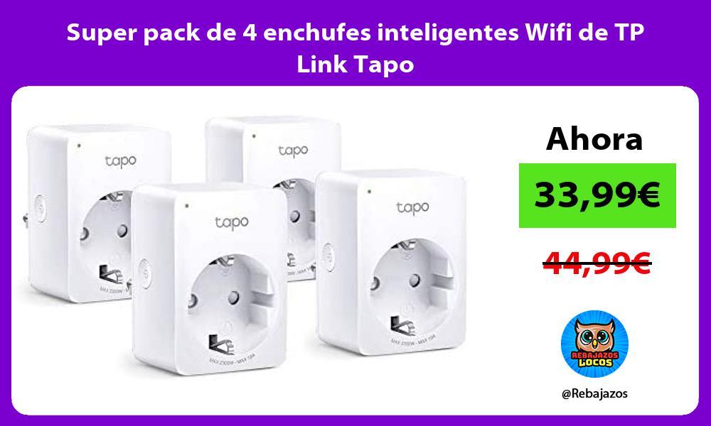 Super pack de 4 enchufes inteligentes Wifi de TP Link Tapo
