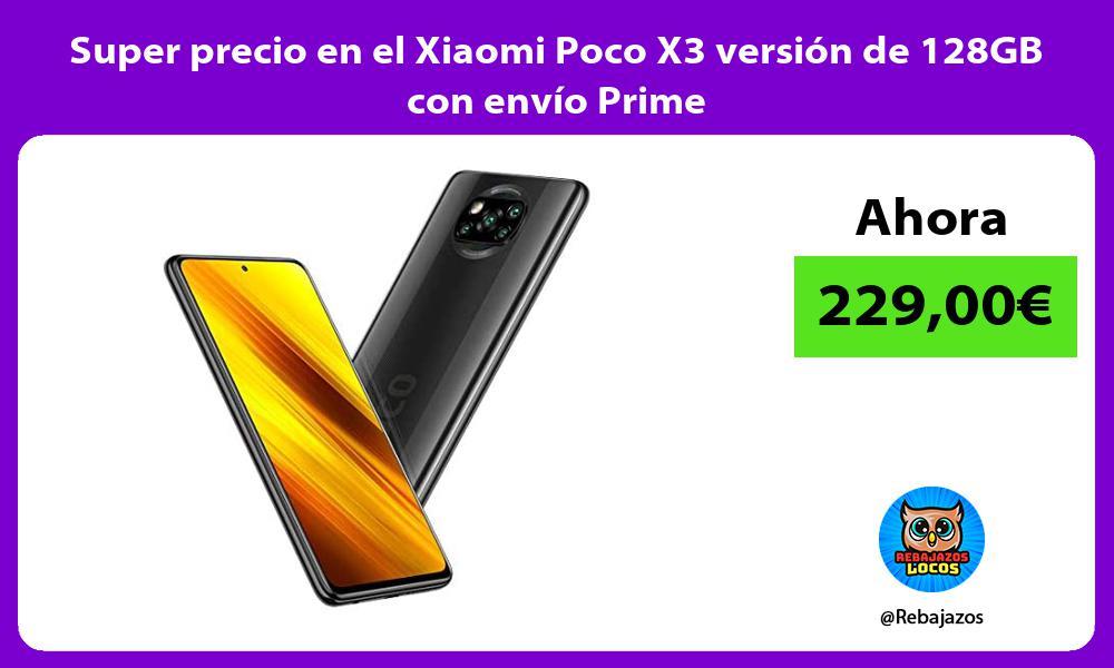 Super precio en el Xiaomi Poco X3 version de 128GB con envio Prime