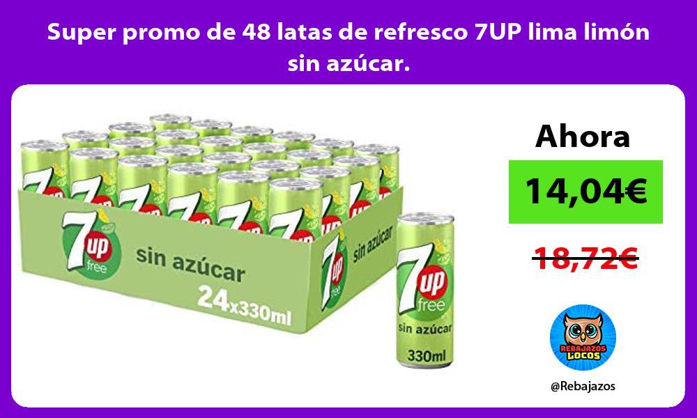 Super promo de 48 latas de refresco 7UP lima limon sin azucar