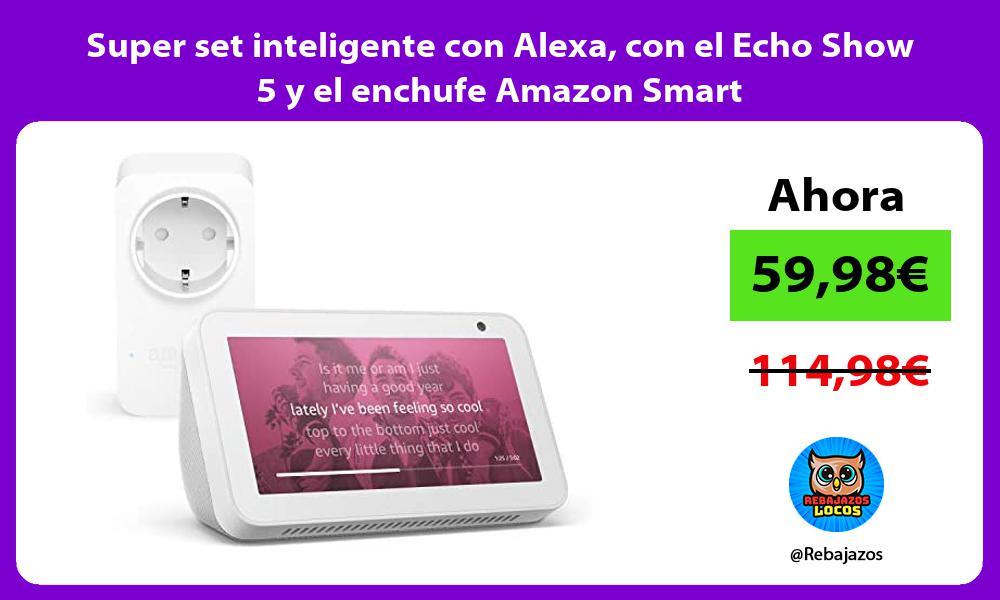 Super set inteligente con Alexa con el Echo Show 5 y el enchufe Amazon Smart