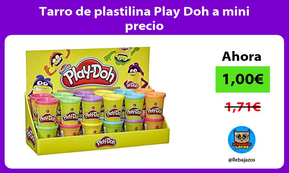 Tarro de plastilina Play Doh a mini precio