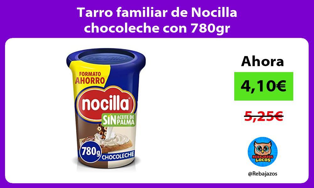 Tarro familiar de Nocilla chocoleche con 780gr