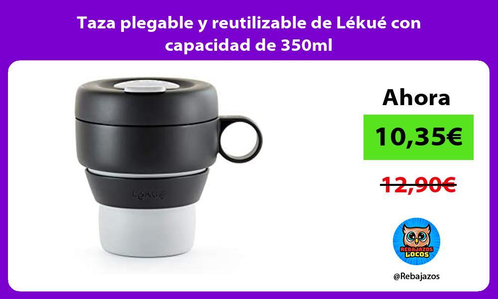 Taza plegable y reutilizable de Lekue con capacidad de 350ml