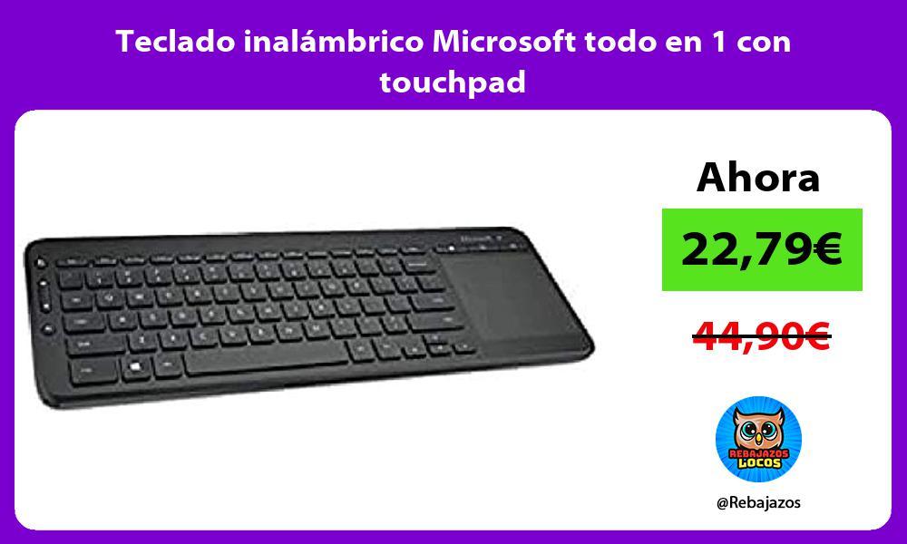 Teclado inalambrico Microsoft todo en 1 con touchpad