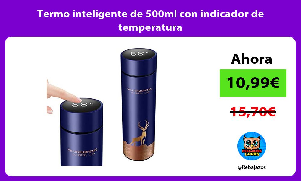 Termo inteligente de 500ml con indicador de temperatura