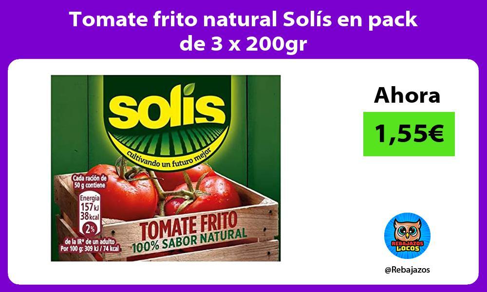 Tomate frito natural Solis en pack de 3 x 200gr