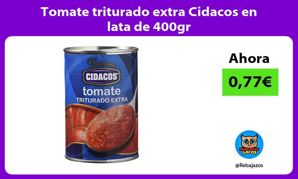 Tomate triturado extra Cidacos en lata de 400gr