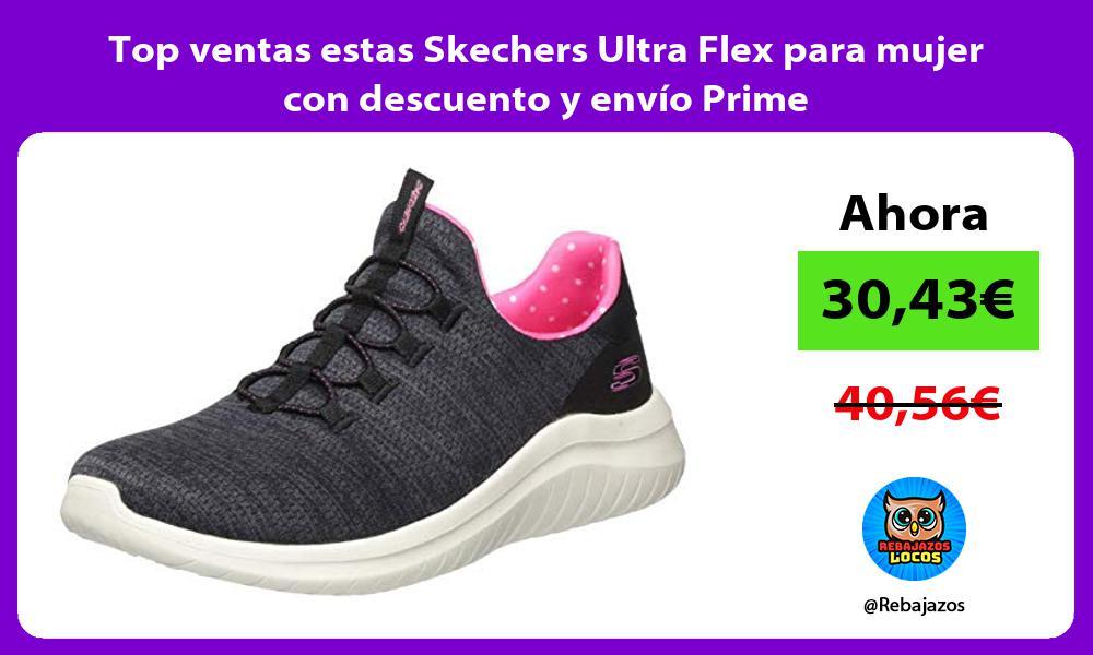 Top ventas estas Skechers Ultra Flex para mujer con descuento y envio Prime