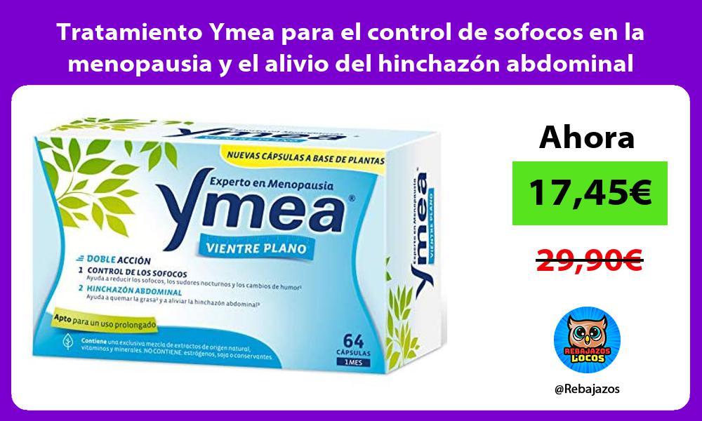 Tratamiento Ymea para el control de sofocos en la menopausia y el alivio del hinchazon abdominal