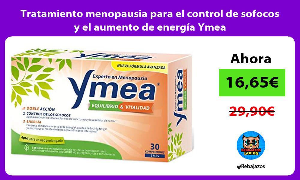 Tratamiento menopausia para el control de sofocos y el aumento de energia Ymea