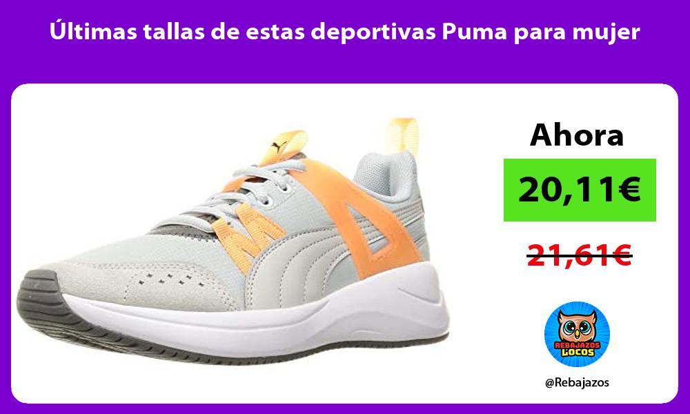 Ultimas tallas de estas deportivas Puma para mujer