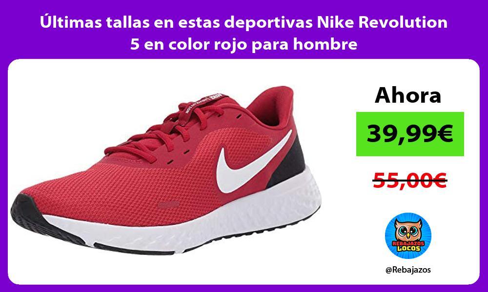 Ultimas tallas en estas deportivas Nike Revolution 5 en color rojo para hombre