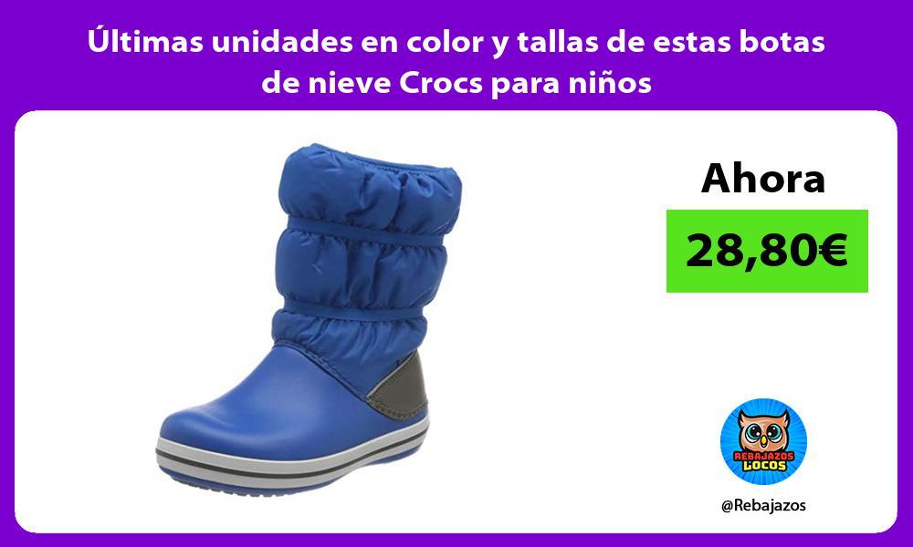 Ultimas unidades en color y tallas de estas botas de nieve Crocs para ninos