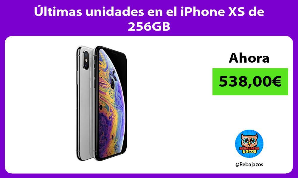Ultimas unidades en el iPhone XS de 256GB