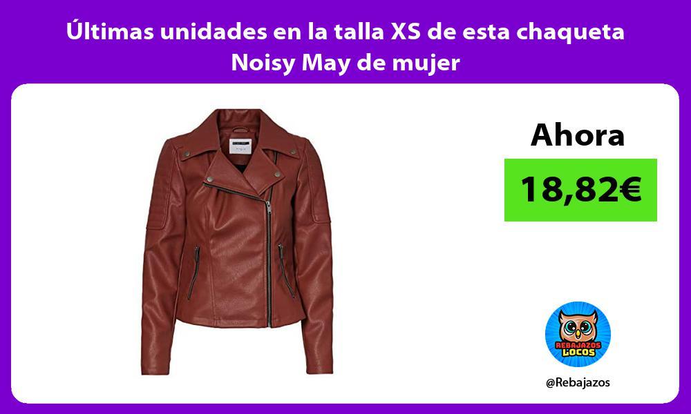 Ultimas unidades en la talla XS de esta chaqueta Noisy May de mujer