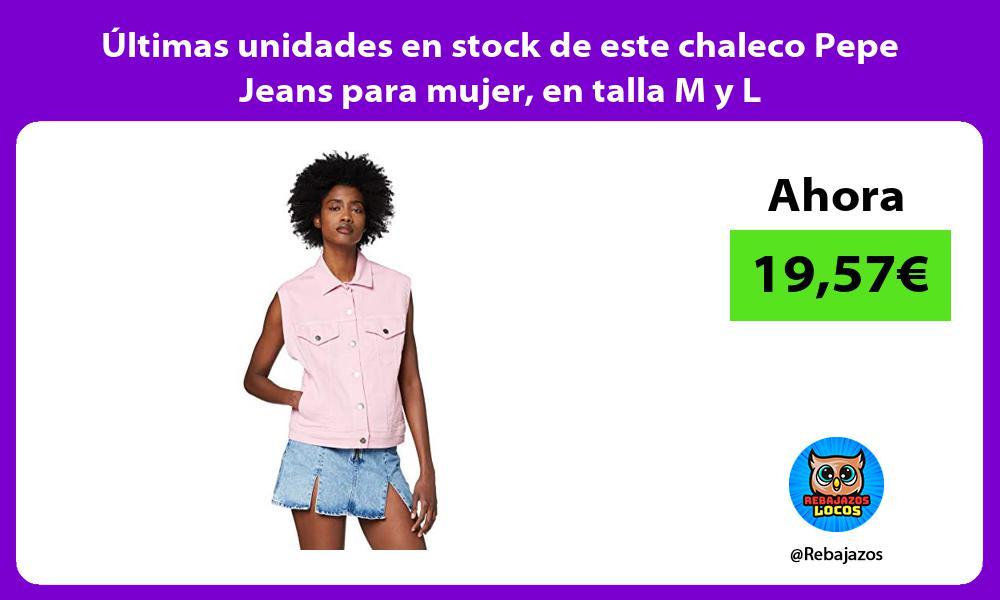 Ultimas unidades en stock de este chaleco Pepe Jeans para mujer en talla M y L