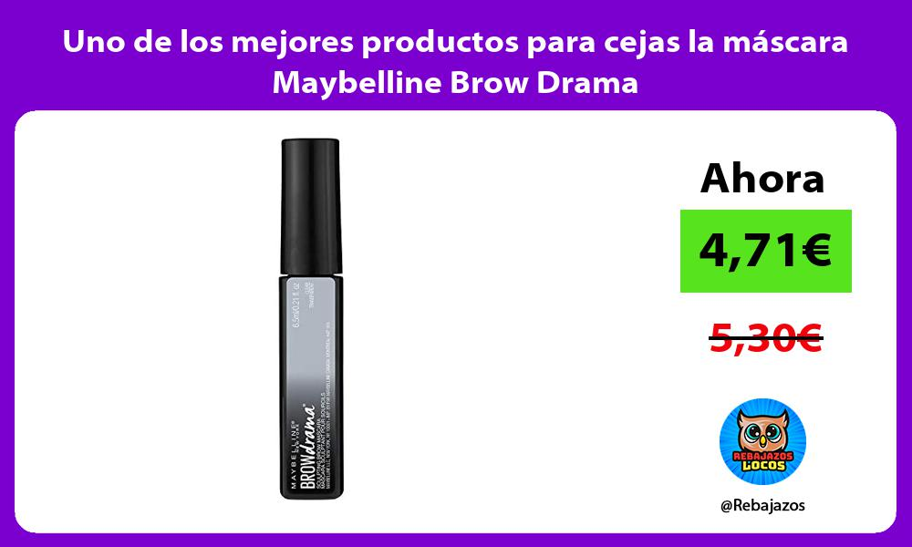 Uno de los mejores productos para cejas la mascara Maybelline Brow Drama