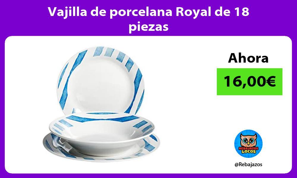 Vajilla de porcelana Royal de 18 piezas