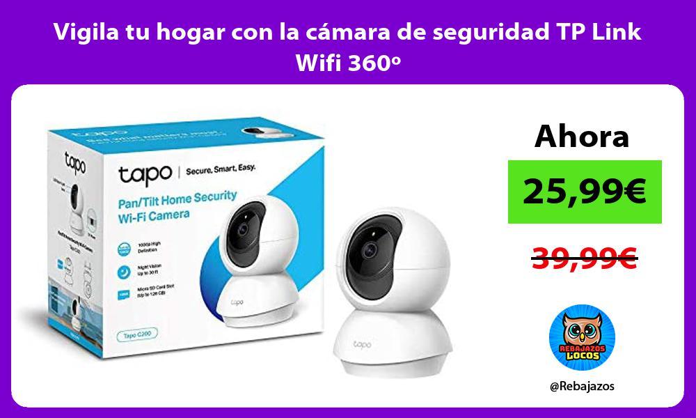 Vigila tu hogar con la camara de seguridad TP Link Wifi 360o