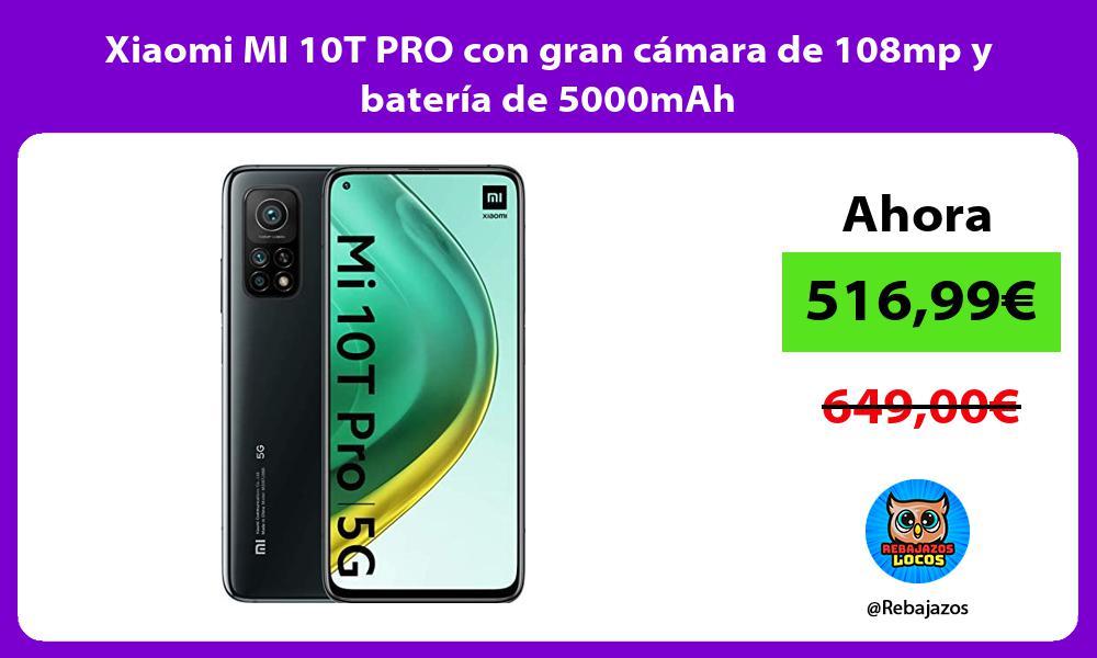 Xiaomi MI 10T PRO con gran camara de 108mp y bateria de 5000mAh