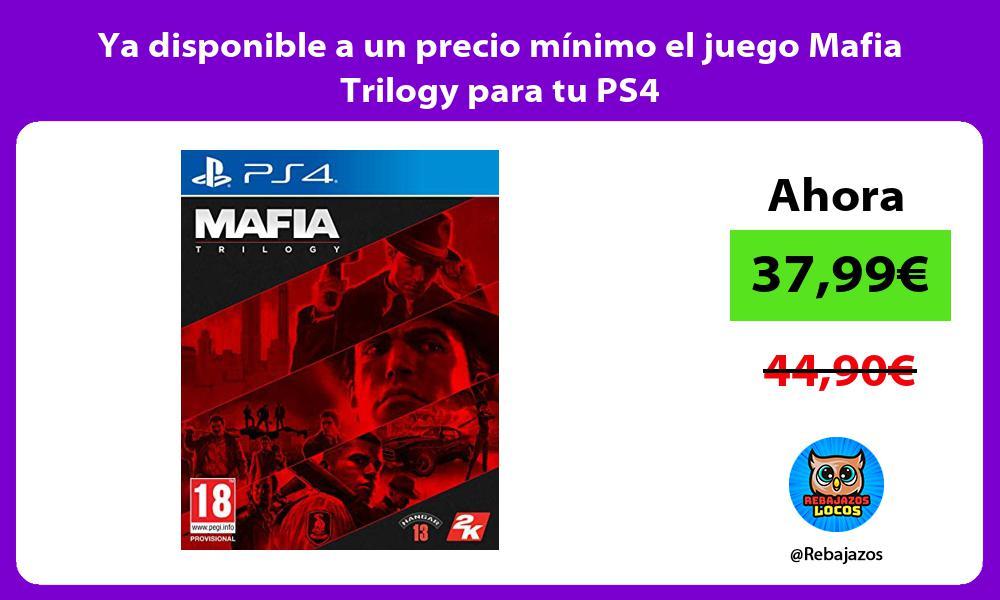 Ya disponible a un precio minimo el juego Mafia Trilogy para tu PS4