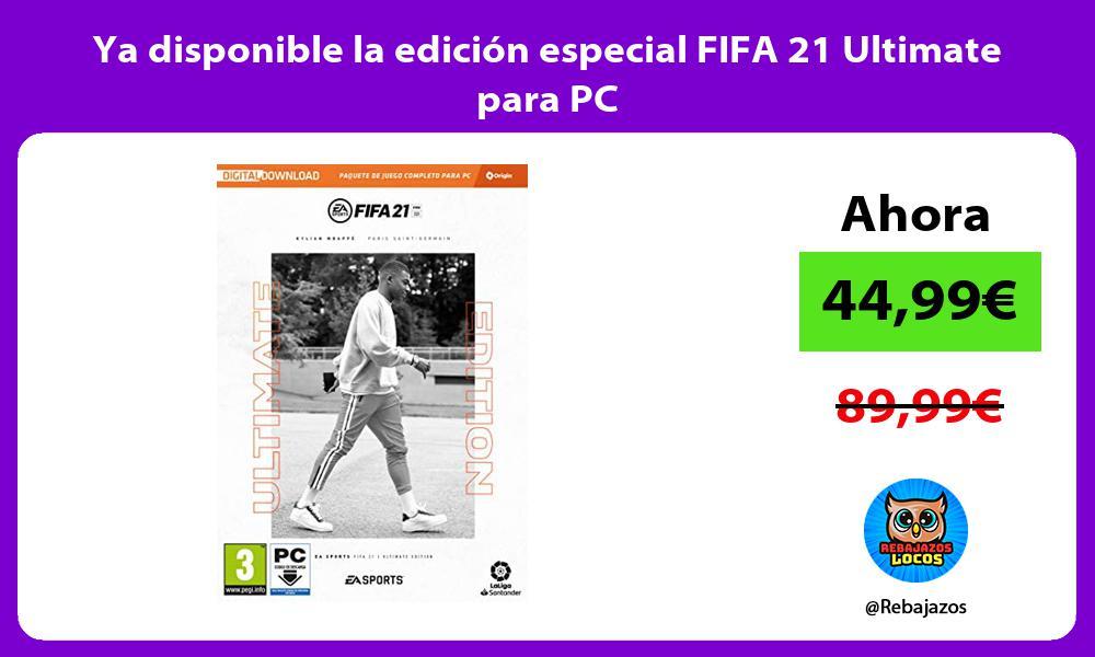 Ya disponible la edicion especial FIFA 21 Ultimate para PC