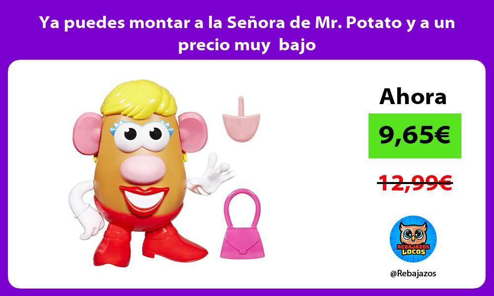 Ya puedes montar a la Senora de Mr Potato y a un precio muy bajo
