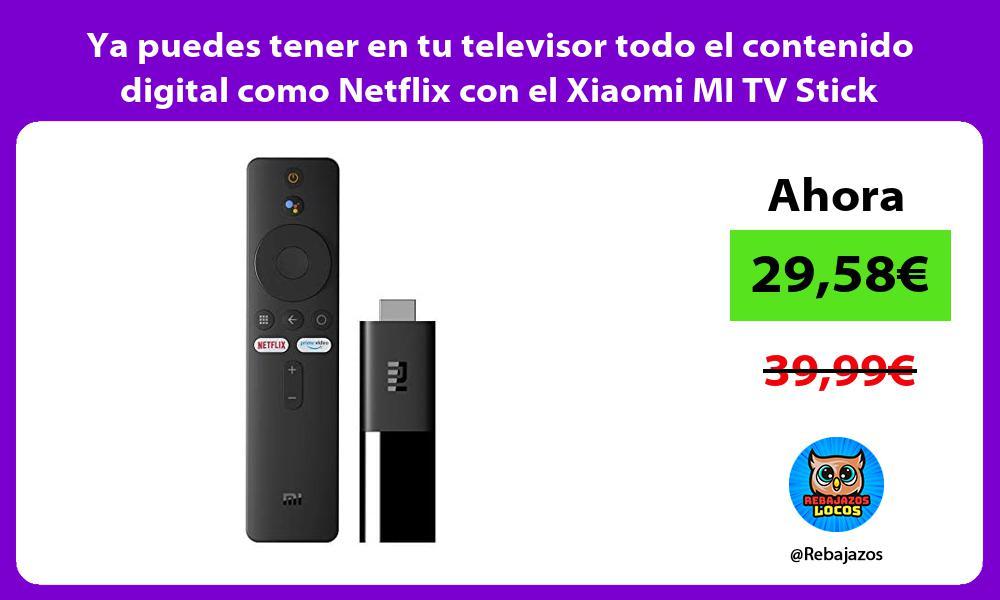Ya puedes tener en tu televisor todo el contenido digital como Netflix con el Xiaomi MI TV Stick