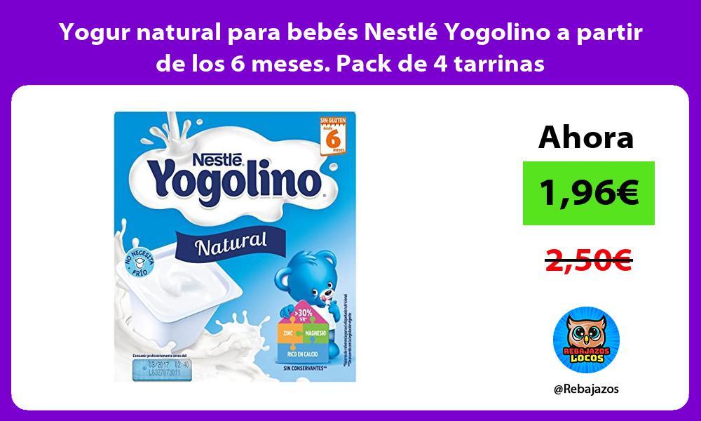 Yogur natural para bebes Nestle Yogolino a partir de los 6 meses Pack de 4 tarrinas