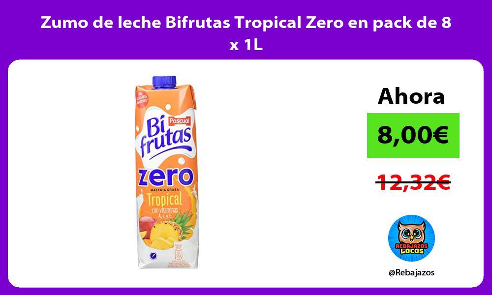 Zumo de leche Bifrutas Tropical Zero en pack de 8 x 1L