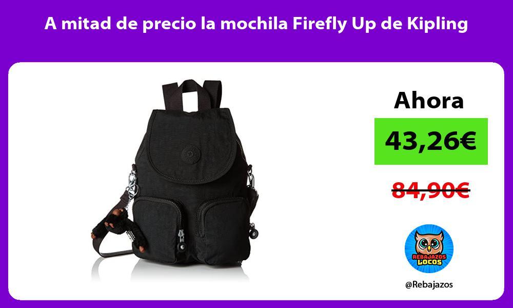 A mitad de precio la mochila Firefly Up de Kipling