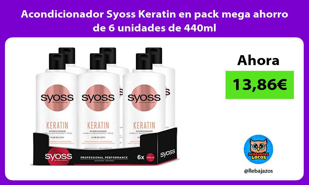 Acondicionador Syoss Keratin en pack mega ahorro de 6 unidades de 440ml
