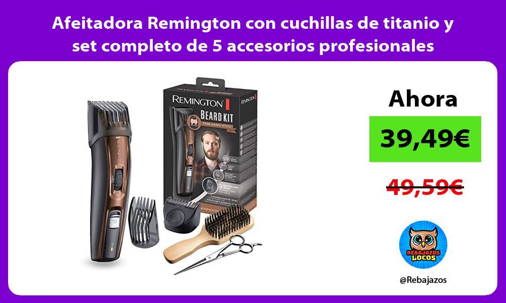 Afeitadora Remington con cuchillas de titanio y set completo de 5 accesorios profesionales