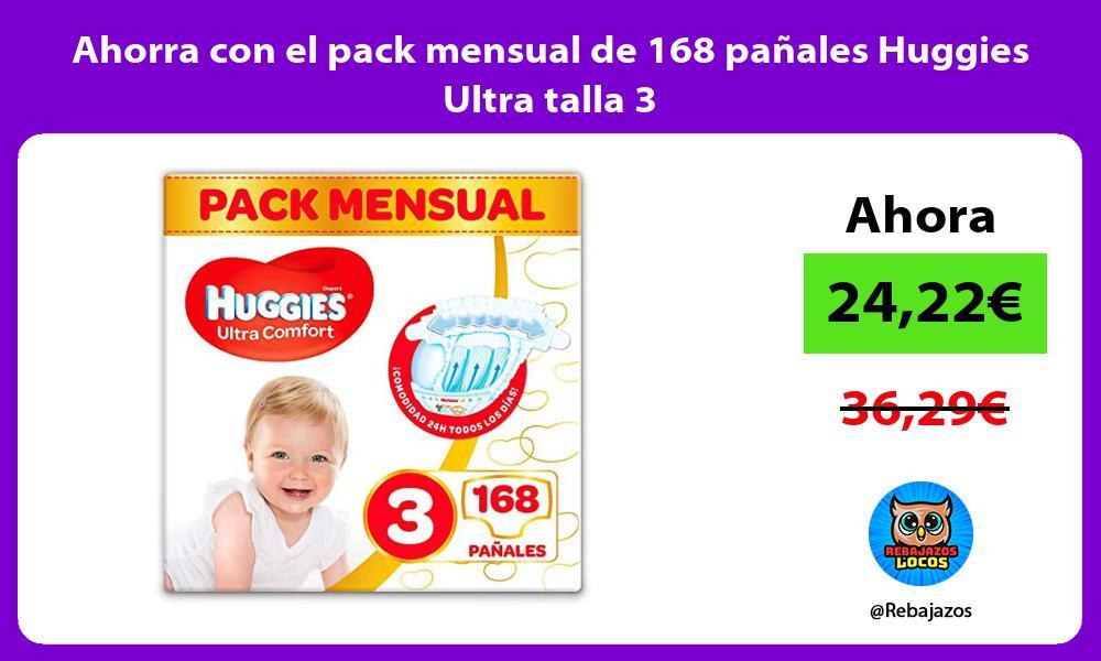 Ahorra con el pack mensual de 168 panales Huggies Ultra talla 3