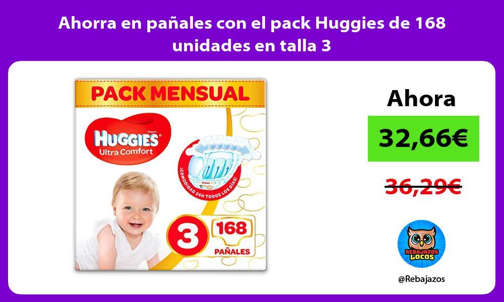 Ahorra en panales con el pack Huggies de 168 unidades en talla 3