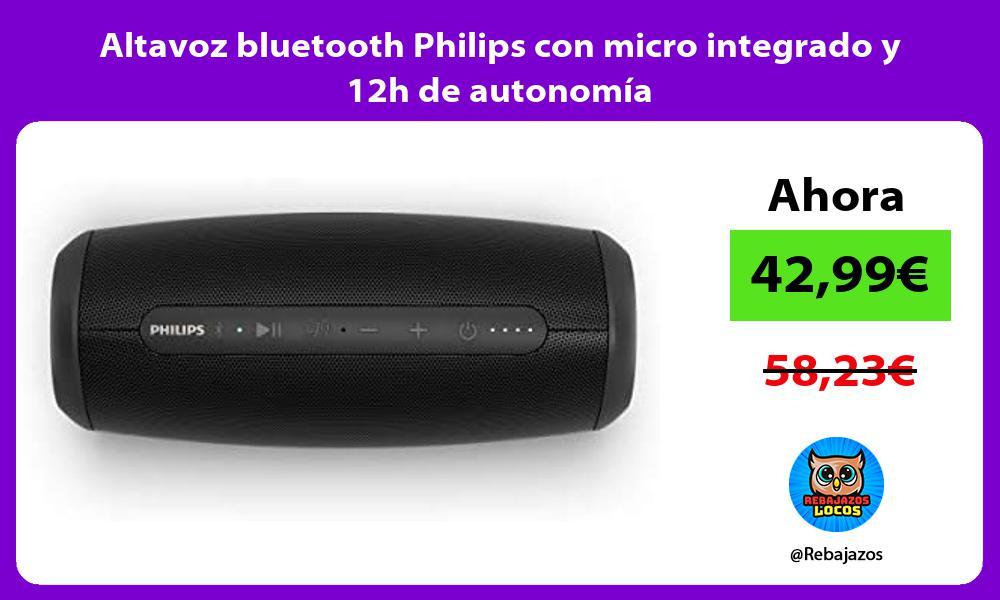 Altavoz bluetooth Philips con micro integrado y 12h de autonomia