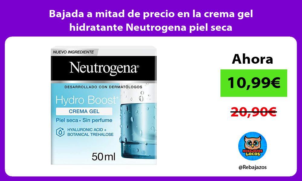 Bajada a mitad de precio en la crema gel hidratante Neutrogena piel seca