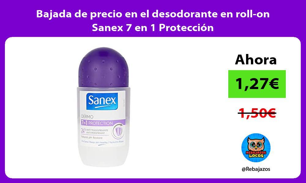 Bajada de precio en el desodorante en roll on Sanex 7 en 1 Proteccion