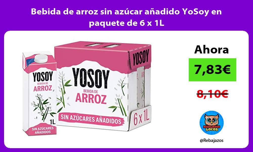 Bebida de arroz sin azucar anadido YoSoy en paquete de 6 x 1L