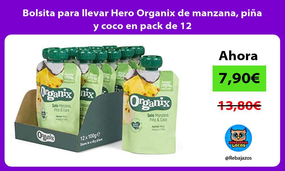 Bolsita para llevar Hero Organix de manzana pina y coco en pack de 12