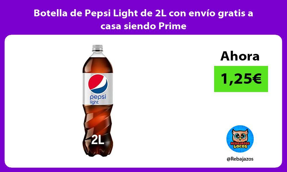 Botella de Pepsi Light de 2L con envio gratis a casa siendo Prime