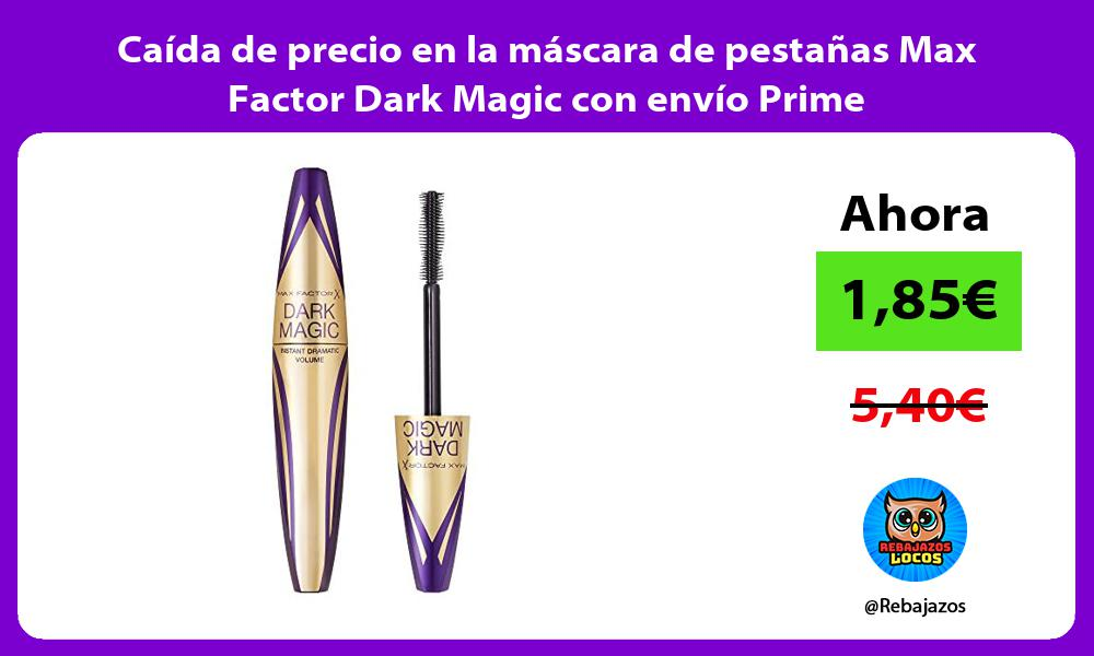 Caida de precio en la mascara de pestanas Max Factor Dark Magic con envio Prime