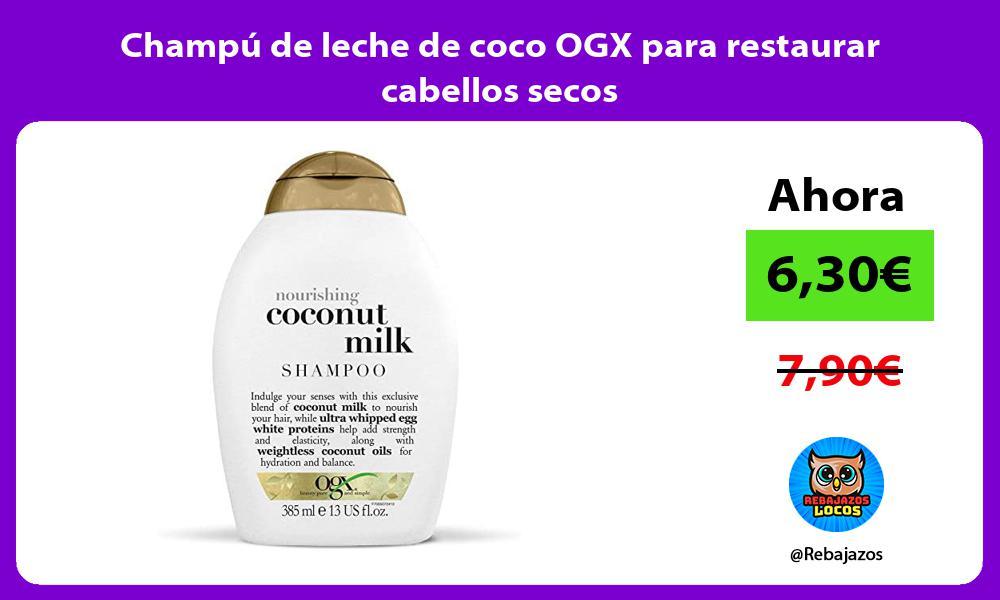 Champu de leche de coco OGX para restaurar cabellos secos