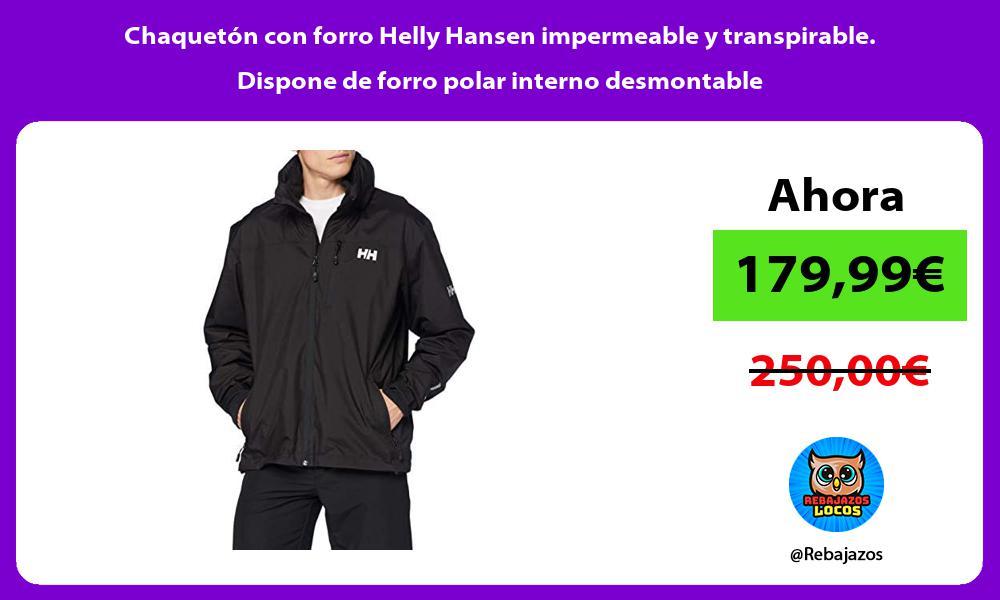 Chaqueton con forro Helly Hansen impermeable y transpirable Dispone de forro polar interno desmontable