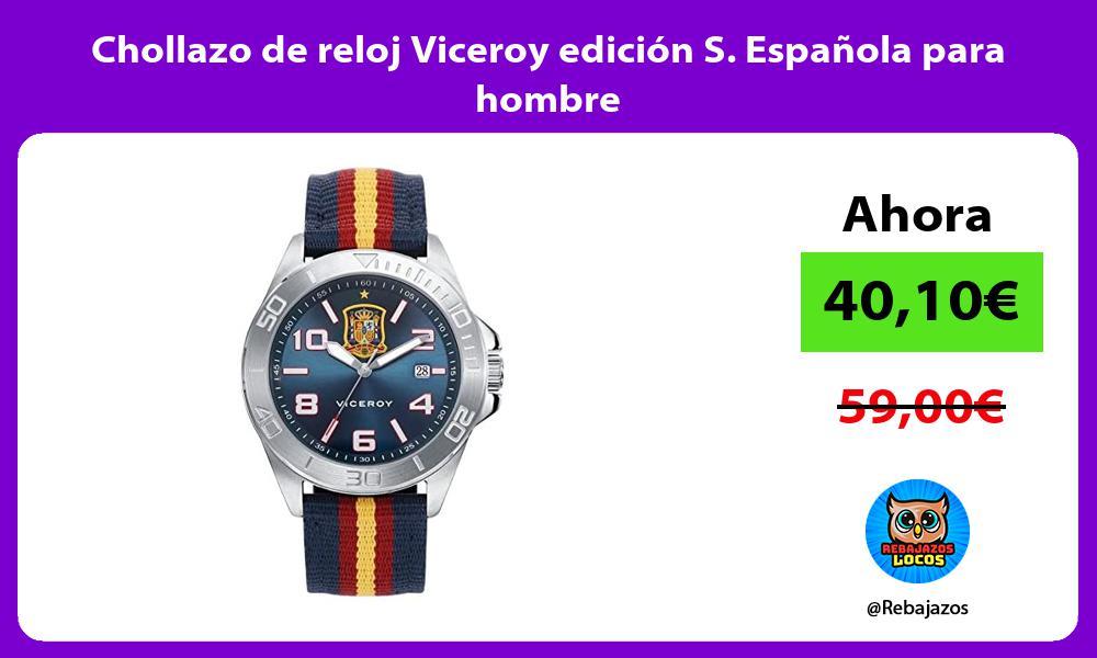 Chollazo de reloj Viceroy edicion S Espanola para hombre