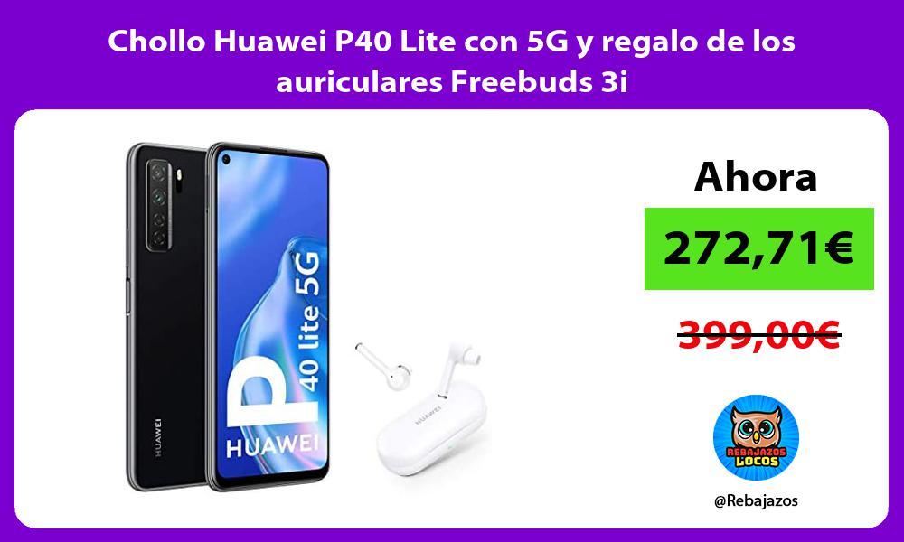 Chollo Huawei P40 Lite con 5G y regalo de los auriculares Freebuds 3i