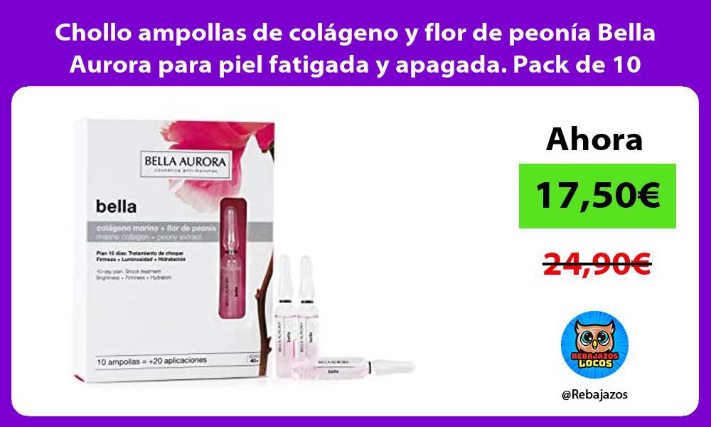 Chollo ampollas de colageno y flor de peonia Bella Aurora para piel fatigada y apagada Pack de 10
