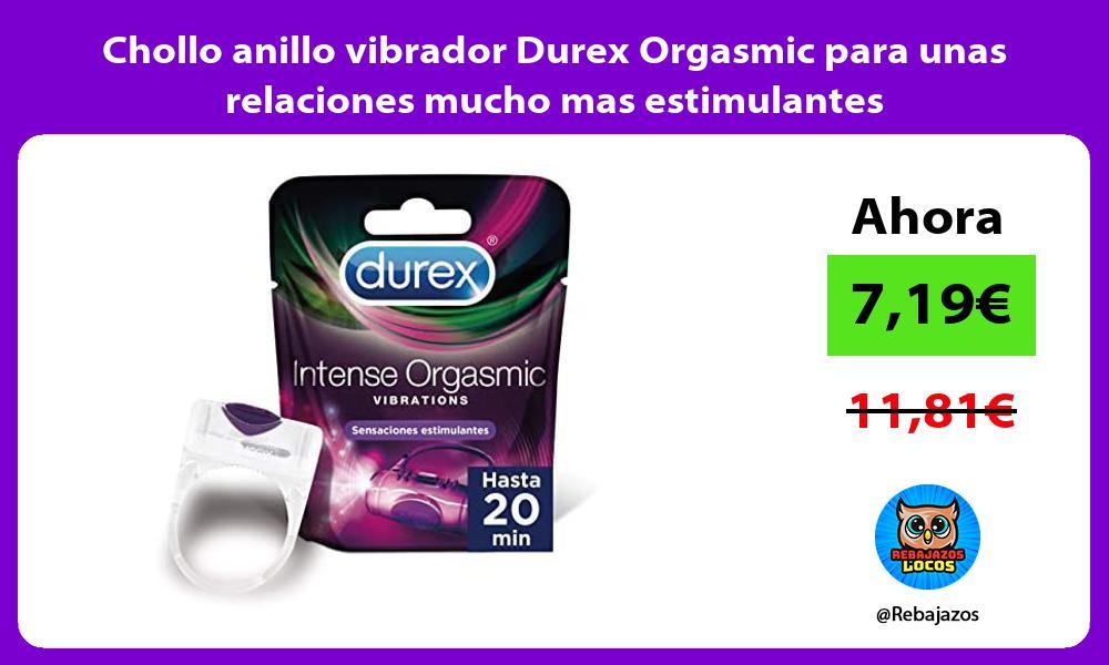 Chollo anillo vibrador Durex Orgasmic para unas relaciones mucho mas estimulantes