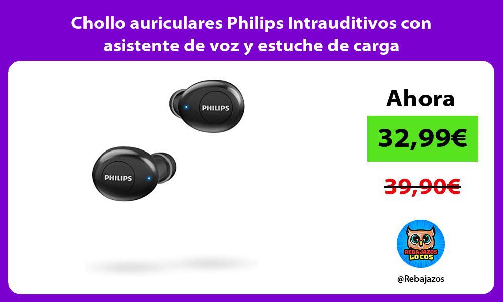 Chollo auriculares Philips Intrauditivos con asistente de voz y estuche de carga